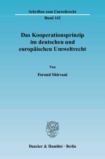Cover: Das Kooperationsprinzip im deutschen und europäischen Umweltrecht