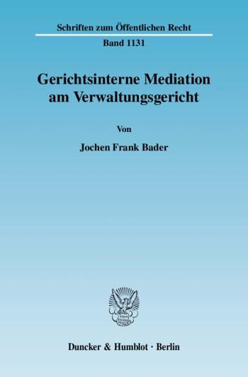 Cover: Gerichtsinterne Mediation am Verwaltungsgericht
