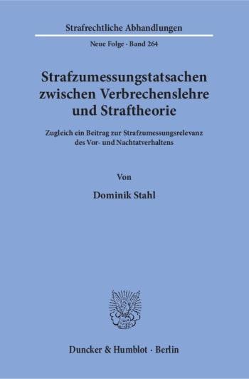 Cover: Strafzumessungstatsachen zwischen Verbrechenslehre und Straftheorie
