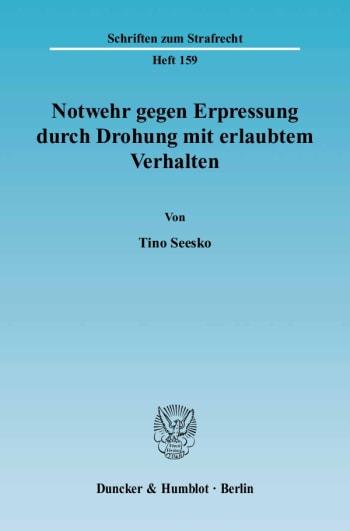 Cover: Notwehr gegen Erpressung durch Drohung mit erlaubtem Verhalten