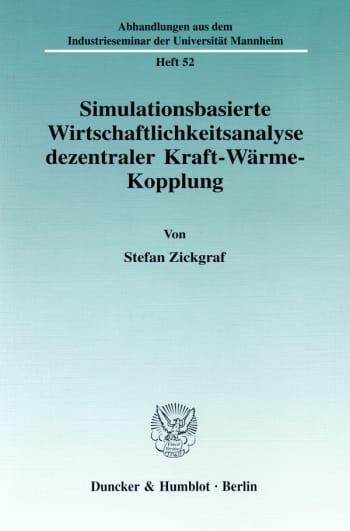 Cover: Simulationsbasierte Wirtschaftlichkeitsanalyse dezentraler Kraft-Wärme-Kopplung
