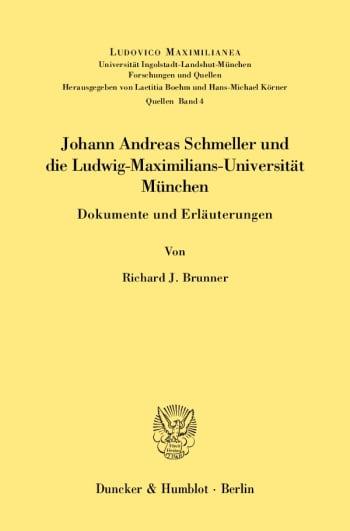 Cover: Johann Andreas Schmeller und die Ludwig-Maximilians-Universität München