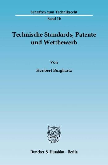 Cover: Technische Standards, Patente und Wettbewerb