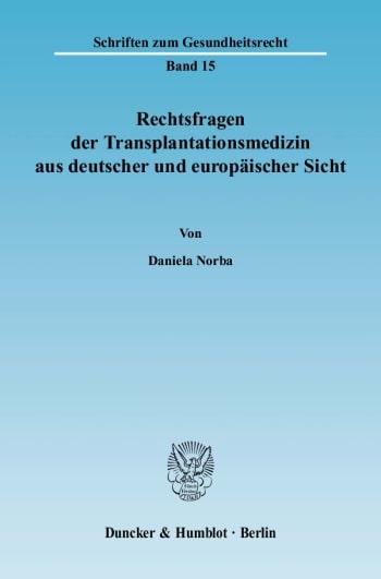 Cover: Rechtsfragen der Transplantationsmedizin aus deutscher und europäischer Sicht