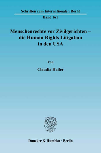 Cover: Menschenrechte vor Zivilgerichten – die Human Rights Litigation in den USA