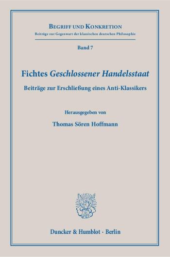 Cover: Fichtes »Geschlossener Handelsstaat«