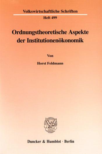 Cover: Ordnungstheoretische Aspekte der Institutionenökonomik