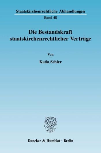Cover: Die Bestandskraft staatskirchenrechtlicher Verträge