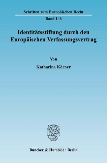 Cover: Identitätsstiftung durch den Europäischen Verfassungsvertrag
