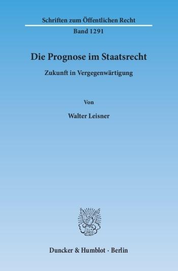 Cover: Die Prognose im Staatsrecht