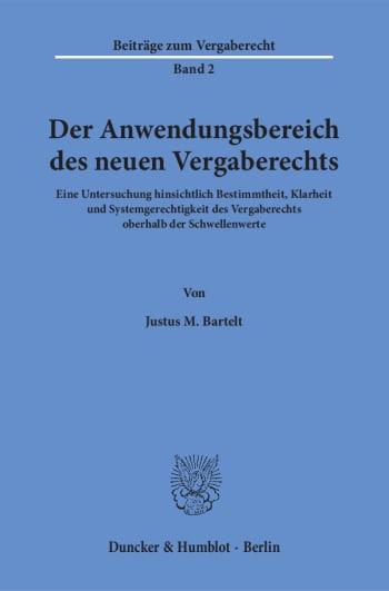 Cover: Der Anwendungsbereich des neuen Vergaberechts
