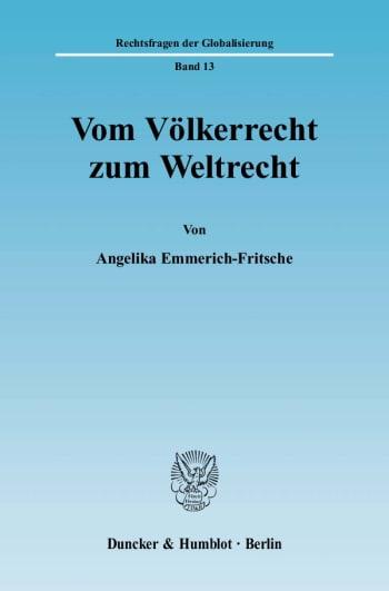 Cover: Vom Völkerrecht zum Weltrecht