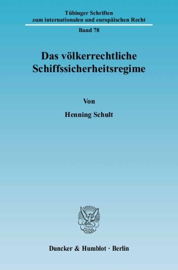 Cover: Das völkerrechtliche Schiffssicherheitsregime