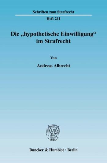 """Cover: Die """"hypothetische Einwilligung"""" im Strafrecht"""
