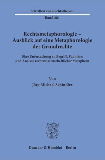 Cover: Rechtsmetaphorologie – Ausblick auf eine Metaphorologie der Grundrechte
