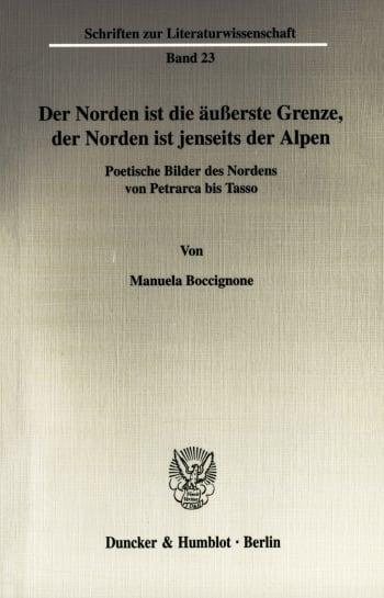 Cover: Der Norden ist die äußerste Grenze, der Norden ist jenseits der Alpen