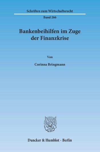 Cover: Bankenbeihilfen im Zuge der Finanzkrise