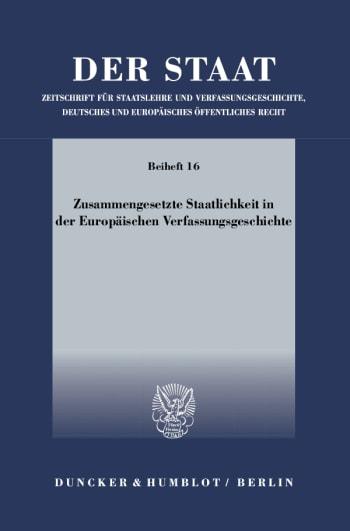 Cover: Zusammengesetzte Staatlichkeit in der Europäischen Verfassungsgeschichte