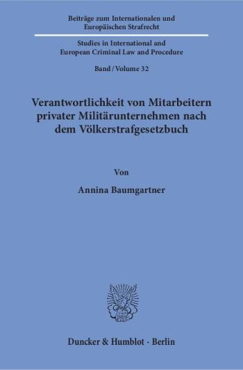 Cover: Verantwortlichkeit von Mitarbeitern privater Militärunternehmen nach dem Völkerstrafgesetzbuch