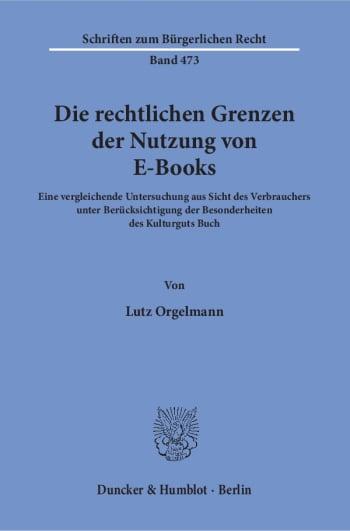 Cover: Die rechtlichen Grenzen der Nutzung von E-Books