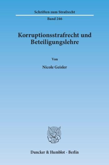 Cover: Korruptionsstrafrecht und Beteiligungslehre