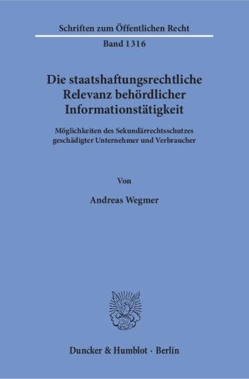 Cover: Die staatshaftungsrechtliche Relevanz behördlicher Informationstätigkeit