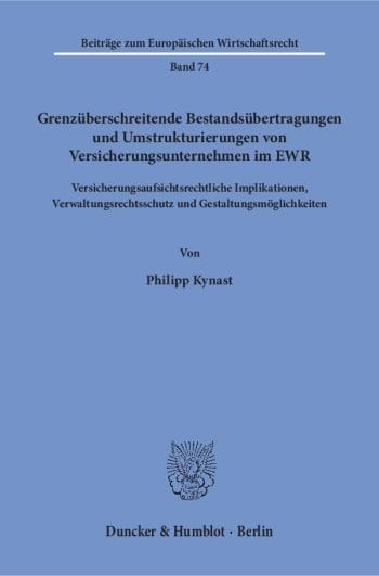 Cover: Grenzüberschreitende Bestandsübertragungen und Umstrukturierungen von Versicherungsunternehmen im EWR