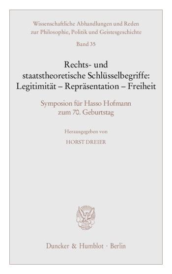 Cover: Rechts- und staatstheoretische Schlüsselbegriffe: Legitimität - Repräsentation - Freiheit