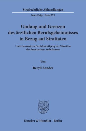 Cover: Umfang und Grenzen des ärztlichen Berufsgeheimnisses in Bezug auf Straftaten