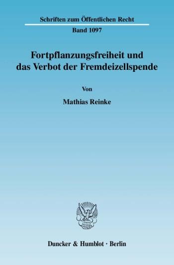 Cover: Fortpflanzungsfreiheit und das Verbot der Fremdeizellspende