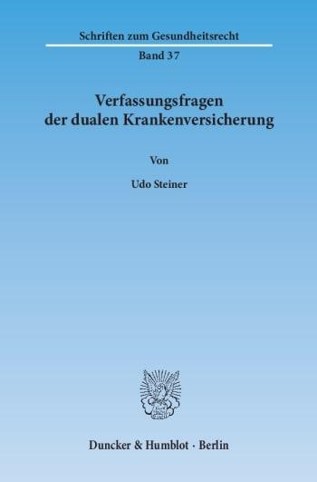 Cover: Verfassungsfragen der dualen Krankenversicherung