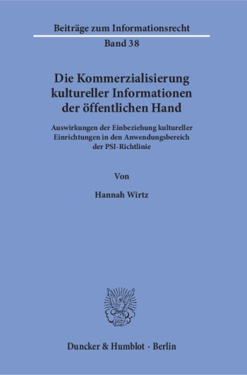 Cover: Die Kommerzialisierung kultureller Informationen der öffentlichen Hand