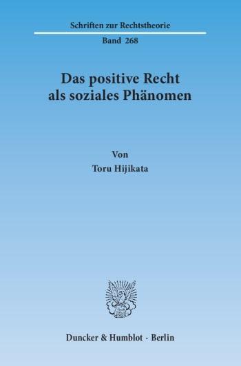 Cover: Das positive Recht als soziales Phänomen