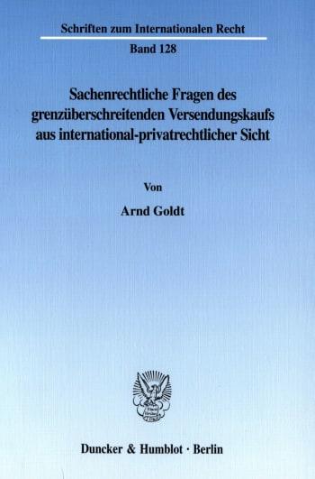 Cover: Sachenrechtliche Fragen des grenzüberschreitenden Versendungskaufs aus international-privatrechtlicher Sicht