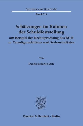 Cover: Schätzungen im Rahmen der Schuldfeststellung am Beispiel der Rechtsprechung des BGH zu Vermögensdelikten und Serienstraftaten