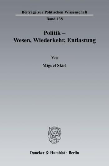 Cover: Politik - Wesen, Wiederkehr, Entlastung