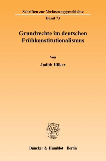 Cover: Grundrechte im deutschen Frühkonstitutionalismus