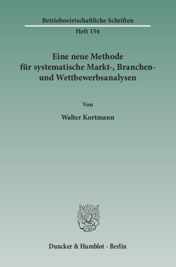 Cover: Eine neue Methode für systematische Markt-, Branchen- und Wettbewerbsanalysen