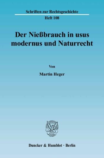 Cover: Der Nießbrauch in usus modernus und Naturrecht