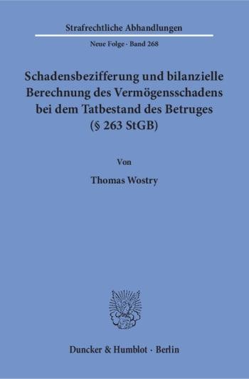 Cover: Schadensbezifferung und bilanzielle Berechnung des Vermögensschadens bei dem Tatbestand des Betruges (§ 263 StGB)