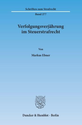 Cover: Verfolgungsverjährung im Steuerstrafrecht