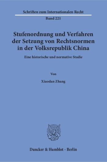 Cover: Stufenordnung und Verfahren der Setzung von Rechtsnormen in der Volksrepublik China