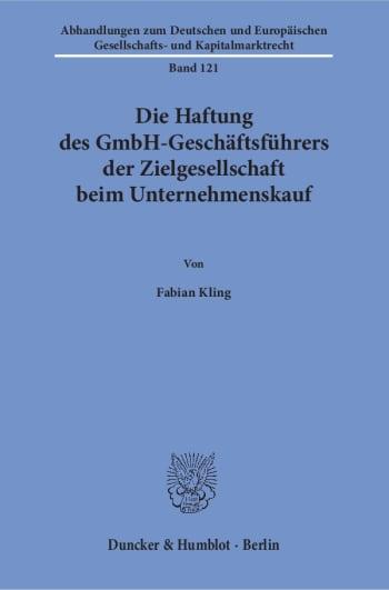 Cover: Die Haftung des GmbH-Geschäftsführers der Zielgesellschaft beim Unternehmenskauf