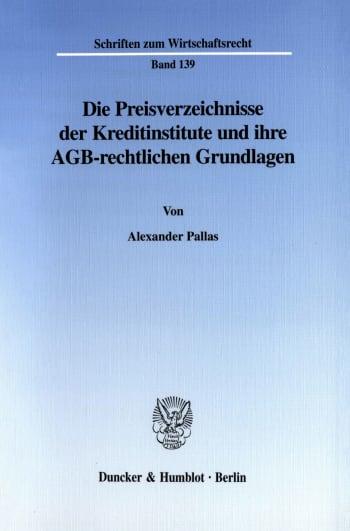Cover: Die Preisverzeichnisse der Kreditinstitute und ihre AGB-rechtlichen Grundlagen