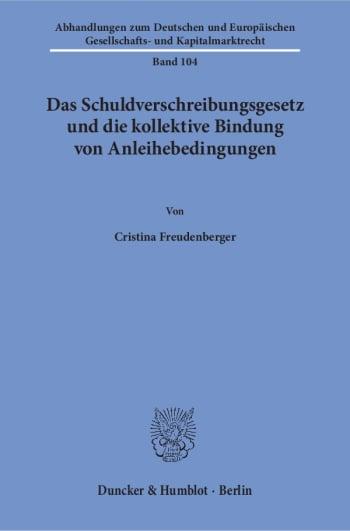 Cover: Das Schuldverschreibungsgesetz und die kollektive Bindung von Anleihebedingungen