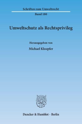 Cover: Umweltschutz als Rechtsprivileg