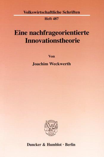 Cover: Eine nachfrageorientierte Innovationstheorie