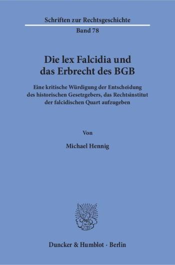 Cover: Die lex Falcidia und das Erbrecht des BGB