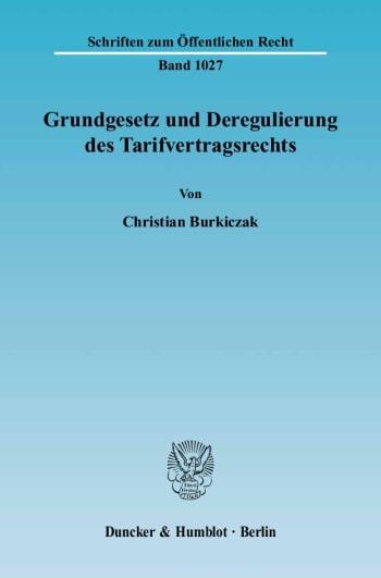 Cover: Grundgesetz und Deregulierung des Tarifvertragsrechts