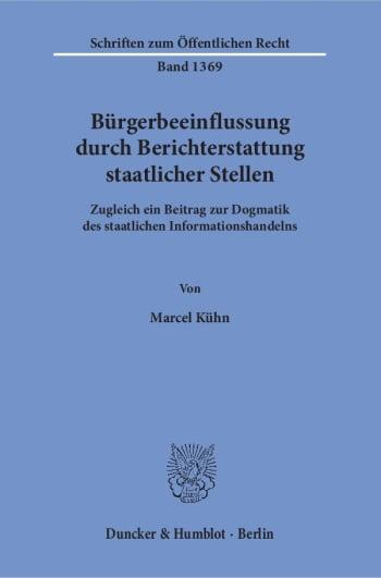 Cover: Bürgerbeeinflussung durch Berichterstattung staatlicher Stellen